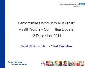 Hertfordshire Community NHS Trust Health Scrutiny Committee Update