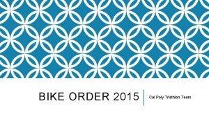 BIKE ORDER 2015 Cal Poly Triathlon Team BIKE