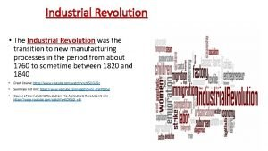 Industrial Revolution The Industrial Revolution was the transition