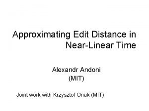 Approximating Edit Distance in NearLinear Time Alexandr Andoni