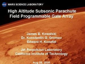 MARS SCIENCE LABORATORY High Altitude Subsonic Parachute Field