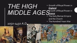 THE HIGH MIDDLE AGES 1050 1450 A D