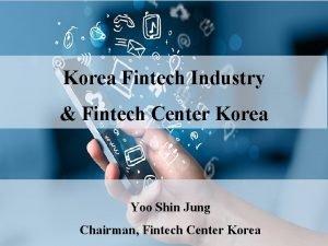 Korea Fintech Industry Fintech Center Korea Yoo Shin