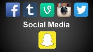 Social Media Easy Guidelines Social Media is a