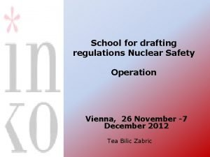School for drafting regulations Nuclear Safety Operation Vienna