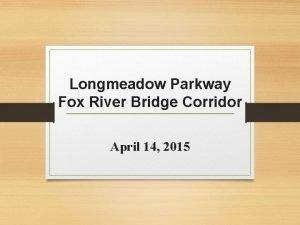 Longmeadow Parkway Fox River Bridge Corridor April 14
