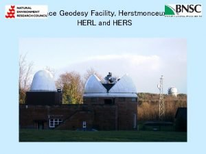 Space Geodesy Facility Herstmonceux HERL and HERS SGF
