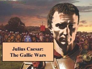 Julius Caesar The Gallic Wars Young caesar Gaius