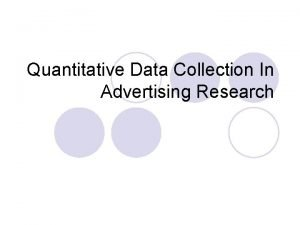 Quantitative Data Collection In Advertising Research Quantitative Data