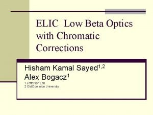 ELIC Low Beta Optics with Chromatic Corrections Hisham