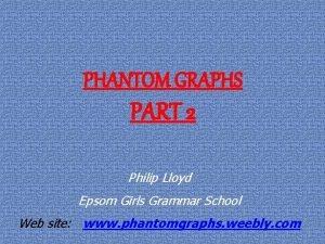 PHANTOM GRAPHS PART 2 Philip Lloyd Epsom Girls