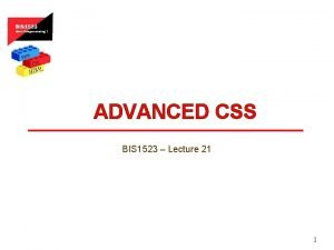 ADVANCED CSS BIS 1523 Lecture 21 1 Border
