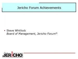 Jericho Forum Achievements Steve Whitlock Board of Management