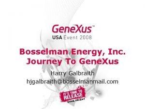 Bosselman Energy Inc Journey To Gene Xus Harry