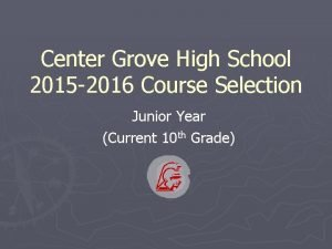 Center Grove High School 2015 2016 Course Selection