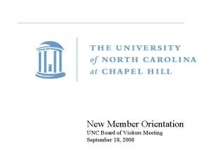 New Member Orientation UNC Board of Visitors Meeting