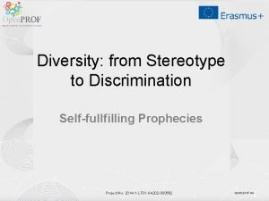 Diversity from Stereotype to Discrimination Selffullfilling Prophecies Project
