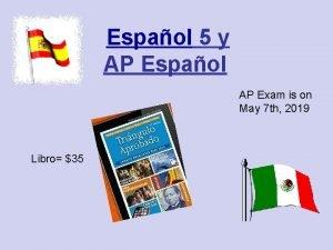Espaol 5 y AP Espaol AP Exam is