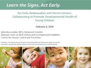 Learn the Signs Act Early Ambassadors and Parent