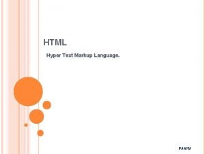 HTML Hyper Text Markup Language PAARV WHAT IS