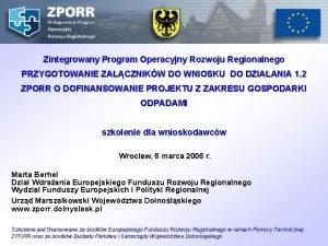 Zintegrowany Program Operacyjny Rozwoju Regionalnego PRZYGOTOWANIE ZACZNIKW DO