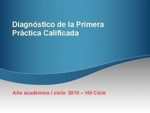 Diagnstico de la Primera Prctica Calificada Ao acadmico