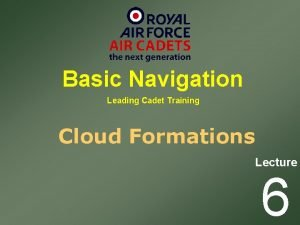 Basic Navigation Leading Cadet Training Cloud Formations Lecture