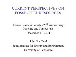CURRENT PERSPECTIVES ON FOSSIL FUEL RESOURCES Fusion Power