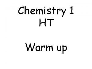 Chemistry 1 HT Warm up Atomic structure Atomic