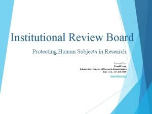 Institutional Review Board Protecting Human Subjects in Research