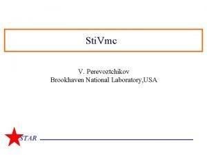 Sti Vmc V Perevoztchikov Brookhaven National Laboratory USA