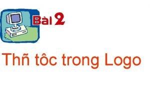 Th tc trong Logo Th tc l g