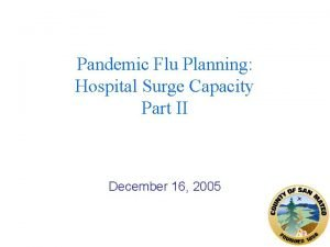Pandemic Flu Planning Hospital Surge Capacity Part II