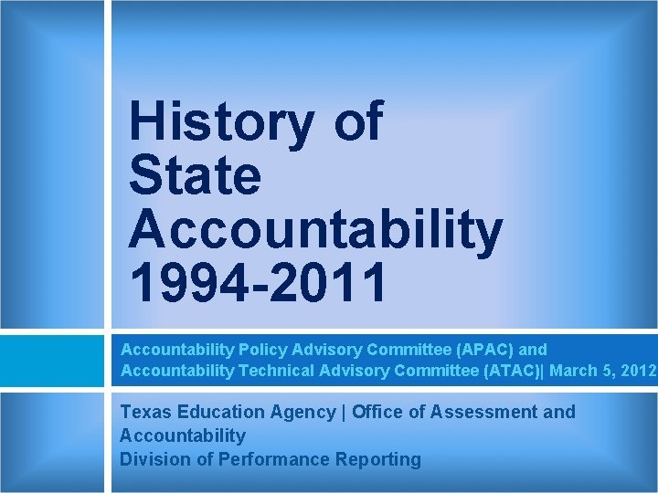 History of State Accountability 1994 2011 Accountability Policy