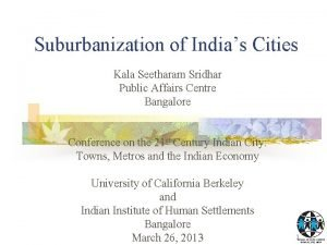 Suburbanization of Indias Cities Kala Seetharam Sridhar Public