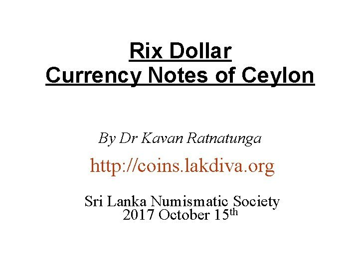 Rix Dollar Currency Notes of Ceylon By Dr