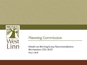 Planning Commission MixedUse Working Group Recommendations Worksession CDC18