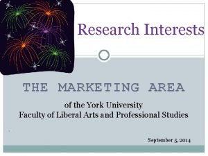 Research Interests THE MARKETING AREA of the York