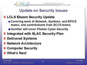 SLAC National Accelerator Laboratory Update on Security Issues