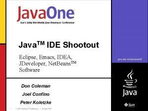 TM Java IDE Shootout Eclipse Emacs IDEA JDeveloper