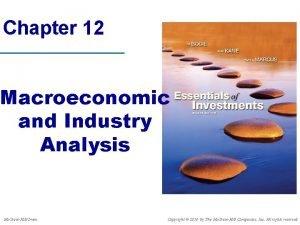 Chapter 12 Macroeconomic and Industry Analysis Mc GrawHillIrwin