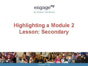 Highlighting a Module 2 Lesson Secondary Engage NY