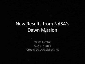 New Results from NASAs Dawn Mission Vesta Fiesta
