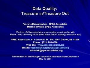 Data Quality Treasure inTreasure Out Victoria Essenmacher SPEC