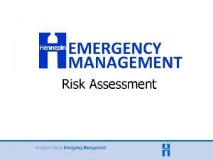 Risk Assessment Risk Assessment Why is Risk Assessment