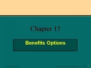 Chapter 13 Benefits Options IrwinMc GrawHill The Mc
