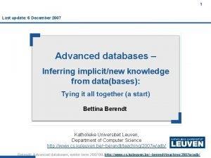 1 Last update 6 December 2007 Advanced databases