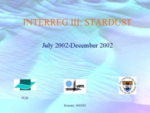 INTERREG III STARDUST July 2002 December 2002 VLIZ
