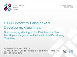 ITC Support to Landlocked Developing Countries Brainstorming Meeting