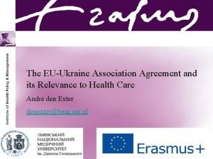 The EUUkraine Association Agreement and its Relevance to